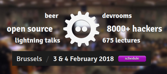 FOSDEM 2018 the biggest European even for Open Source technologies is approaching!
